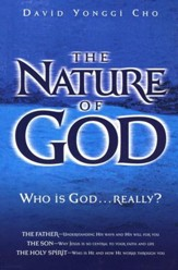 The Nature of God: Who is God...Really?