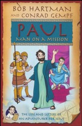 Paul, Man on a Mission: The Adventures of an Apostle