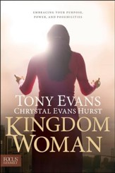 Kingdom Woman: Embracing Your Purpose, Power, and Possibilities