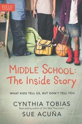 Middle School: The Inside Story--What Kids Tell Us, but Don't Tell You