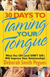 30 Days to Taming Your Tongue: What You Say (and Don't Say) Will Improve Your Relationships - eBook