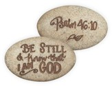 Psalm 46:10, Pocket Stone