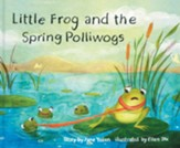 Little Frog and the Spring Polliwogs