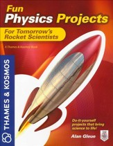 Fun Physics Projects For Tomorrows  Rocket Scientists