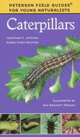 Peterson Field Guides for Young Naturalists Caterpillars