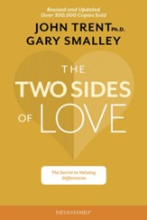 The Two Sides of Love: The Secret to Valuing Differences, Revised and Updated