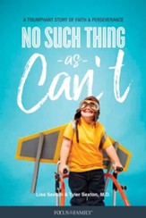 No Such Thing as Can't: A Triumphant Story of Faith and Perseverance