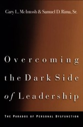 Overcoming the Dark Side of Leadership: The Paradox of Personal Dysfunction / Revised - eBook
