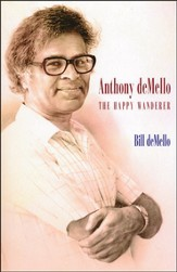 Anthony deMello: The Happy Wanderer