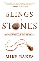 Slings and Stones: How God Works in the Mind to Inspire Courage in the Heart