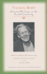 Thomas Berry : Essential Writings on the Earth Community