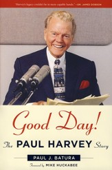 Good Day! The Paul Harvey Story