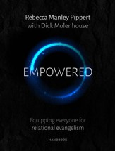 Empowered Handbook: Equipping Everyone for Relational  Evangelism