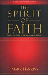 The Spirit of Faith: Turning Defeat into Victory and Dreams into Reality