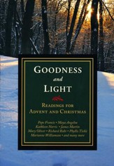 Goodness and Light: Readings for Advent and Christmas - Slightly Imperfect