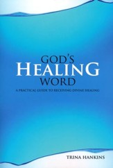 God's Healing Word: A Practical Guide to Receiving Divine Healing (Book & CD)