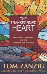 The Transformed Heart: Spirituality, Religion, and the Struggle for Integrity