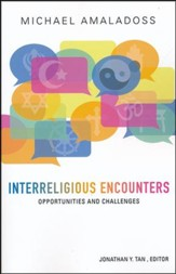 Interreligious Encounters: Opportunities and Challenges