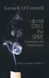 Do Not Stifle the Spirit: Conversations with Jacques Dupuis