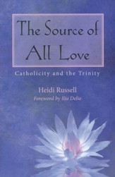 The Source of All Love: Catholicity and the Trinity