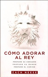 Cómo Adorar al Rey  (How to Worship a King)