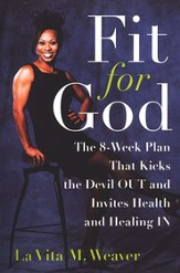Fit for God: The 8-Week Plan that Kicks the Devil OUT and  Invites Health and Healing IN - Slightly Imperfect