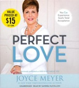 Perfect Love: You Can Experience God's Total Acceptance and Guilt-free Living, Unabridged Audio,7 CDs