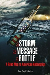 A Storm, A Message, A Bottle: A Road Map to American Redemption