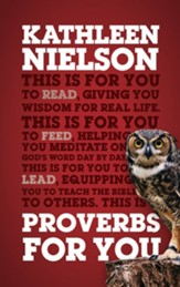 Proverbs For You: Giving You Wisdom for Real Life