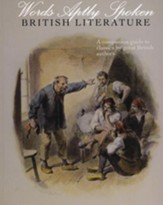 Words Aptly Spoken: British Literature: A companion guide to classics by great British authors