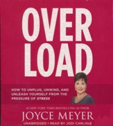 Overload: How To Unplug, Unwind, And Unleash Yourself From The Pressure Of Stress, CD