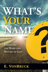What's Your Name?: Inheriting the Name and Nature of God