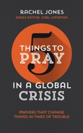 5 Things to Pray in a Global Crisis