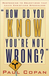 How Do You Know You're Not Wrong?: Responding to Objections That Leave Christians Speechless - eBook