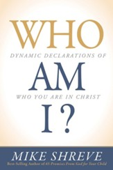 Who Am I? Dynamic Declarations of Who You Are in Christ