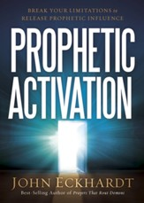 Prophetic Activation: Break Your Limitations to Release Prophetic Influence
