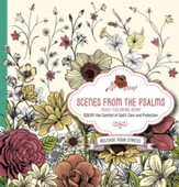 Scenes from Psalms - Adult Coloring Book: Color the Comfort of God's Care and Protection