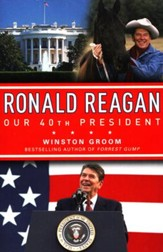 Ronald Regan Our 40th President