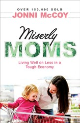 Miserly Moms: Living Well on Less in a Tough Ecomony - eBook