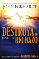 Destruya el Espíritu de Rechazo  (Destroying the Spirit of Rejection)