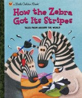 How the Zebra Got Its Stripes: Tales From Around the World