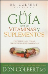 La Guía para las Vitaminas y Suplementos del Dr. Colbert  (Dr. Colbert's Guide to Vitamins and Supplements)