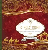 O Holy Night - Adult Coloring Book: Color and Contemplate the Reason for the Season