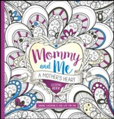 Mommy and Me: A Mother's Heart Vol. 1 Coloring Book: Inspiring Illustrations to Color With Your Child