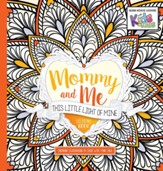 Mommy and Me: This Little Light of Mine Coloring Book: Inspiring Illustrations to Color With Your Child - Slightly Imperfect
