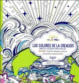 Los Colores de la Creación, Libro de Colorear para Adultos   (The Colors of Creation, Adult Coloring Book)