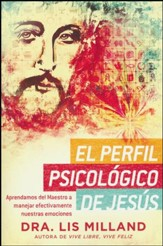 El Perfil Psicológico de Jesús  (The Psycholgical Profile of Jesus)