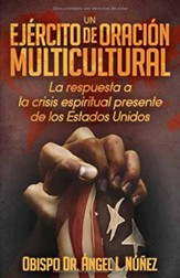 Un ejircito de oracisn multicultural: An Army of Multicultural Prayer