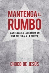 Mantenga el rumbo; Keep the Heading