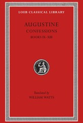 St. Augustine, Confessions, Volume 2--Books IX-XIII